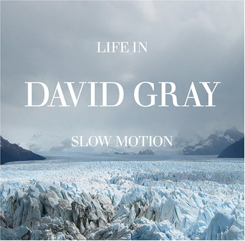davidgray.lifeinslowmotion
